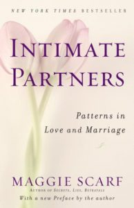 Intimate Partners: Patterns in Love and Marriage By Maggie Scarf